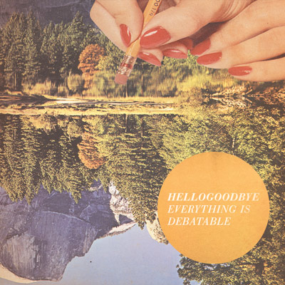 hellogoodbye-everything-is-debatable-2013-album-cover