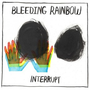 bleeding-rainbow-interrupt-indie-rock