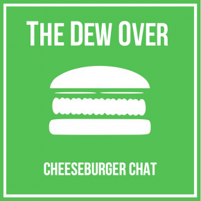 the-dew-over-cheeseburger-chat