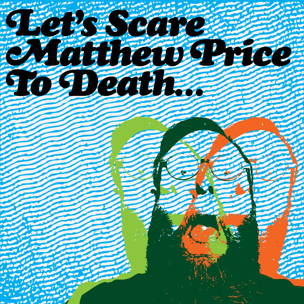 Let's-Scare-Matthew-to-Death-Big
