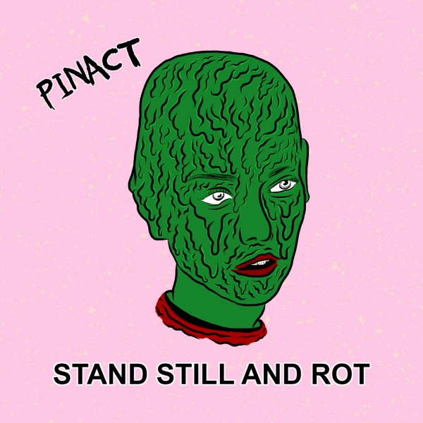 pinact-stand-still-and-rot-2015