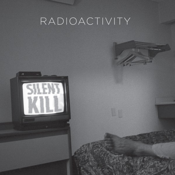 radioactivity-silent-kill-2015