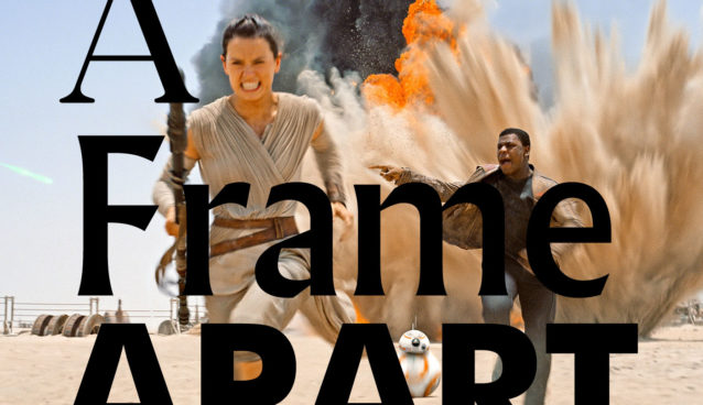 A Frame Apart Episode X The Phantom Menace VS The Force Awakens