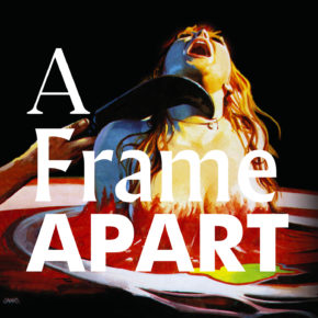 A Frame Apart Episode 12 Eat Your Darts Twitch of the Death Nerve