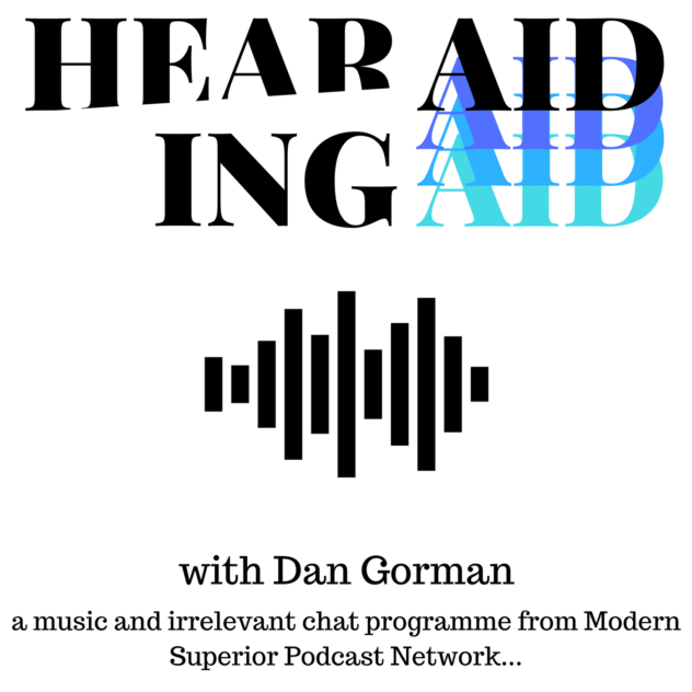 hearing-aid-dan-gorman-podcast-music-art