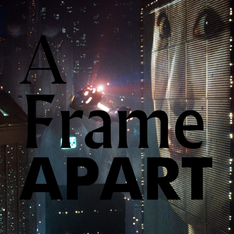 A Frame Apart Episode 18 - Eat Your Darts: Blade Runner