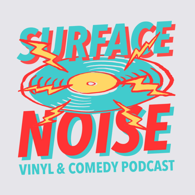 Surface Noise Vinyl and Comedy Podcast