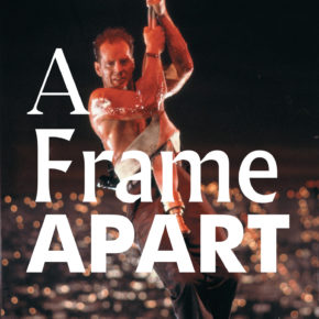 A Frame Apart Episode 21 - Die Hard VS Lethal Weapon
