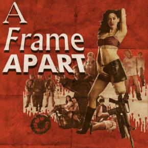 A Frame Apart Episode 39 - GRINDHOUSE! | Modern Superior