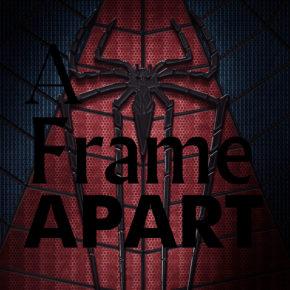 A Frame Apart Episode 49 - First to Last: Spider-Man | Modern Superior
