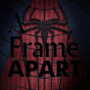 A Frame Apart Episode 49 - First to Last: Spider-Man | Modern Superior