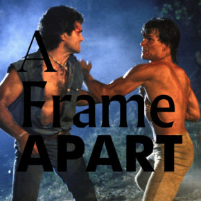 A Frame Apart Episode 73 - Eat Your Darts, Patrick Swayze! | Modern Superior