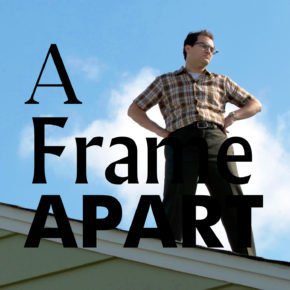 A Frame Apart Episode 85 - Eat Your Darts, Serious Man! | Modern Superior