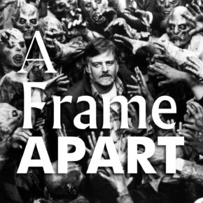 A Frame Apart Episode 93 - Dial Z For Zombie: George | Modern Superior