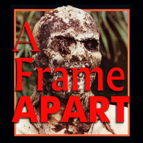 A Frame Apart Episode 94 - Dial Z For Zombie: The Dead Abroad | Modern Superior