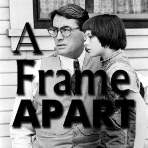 A Frame Apart Podcast Episode 106 - Inherit the Wind VS To Kill a Mockingbird   Modern Superior